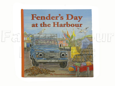 FF009045 - Fenders Day at the Harbour - Childrens Story Book - Sequel to Landy. - Land Rover Series IIA/III
